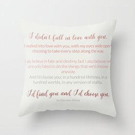 I'd choose you 4 #quotes #love #minimalism Throw Pillow