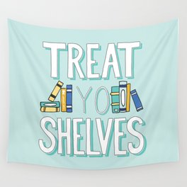 Treat Yo Shelves - Book Nerd Quote Wall Tapestry