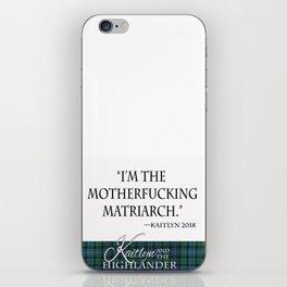 Motherf*cking Matriarch iPhone Skin