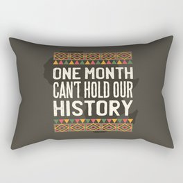 Black History Month One Month Can't Hold Our History Rectangular Pillow
