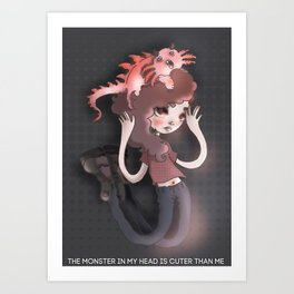 The monster in my head is cuter than me Art Print