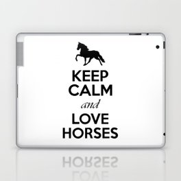 Keep Calm and Love Horses Quote Laptop & iPad Skin