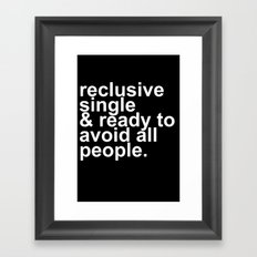 Reclusive, Single, & Ready To Avoid All People Introvert Framed Art Print