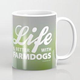 Life is better with farmdogs Coffee Mug