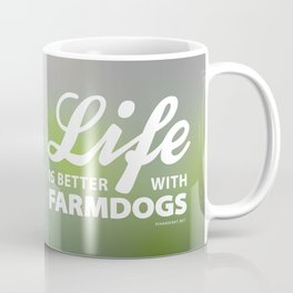 Life is better with farmdogs Coffee Mug