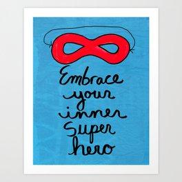 Embrace Your Inner Super Hero Art Print
