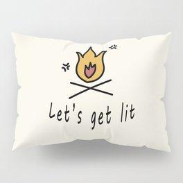 Let's get lit Pillow Sham