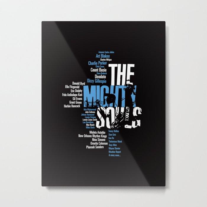 The Mighty Souls: Jazz Legends Metal Print