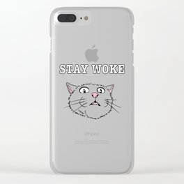 Stay Woke Cat Funny Kitty Clear iPhone Case