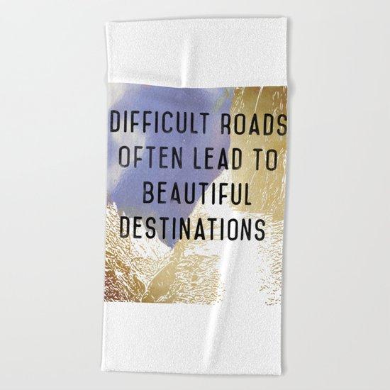 Difficult Roads Beach Towel