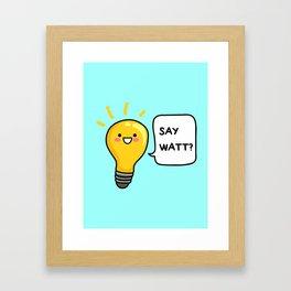 Wattever! Framed Art Print