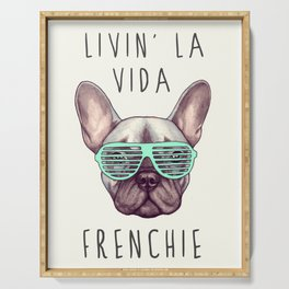 French bulldog - Livin' la vida Frenchie Serving Tray