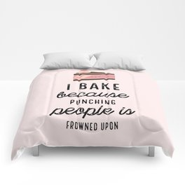 Pink I Bake Because Punching People Is Frowned Upon Comforters