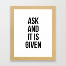 Ask and it is given Framed Art Print