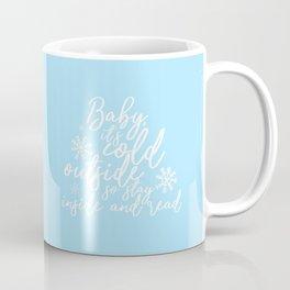 Stay Inside and Read (Blue) Coffee Mug