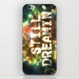 Still Dreamin' iPhone Skin