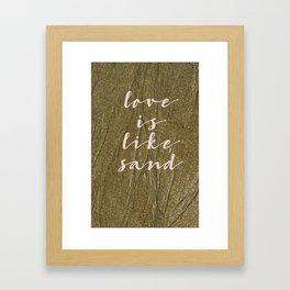 Love is like Sand Framed Art Print