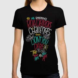 Roadblocks & Challenges T-shirt