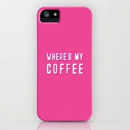 Where's My Coffee Vintage Retro Typography iPhone Case