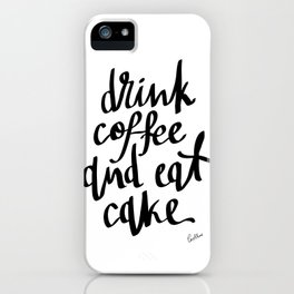 Drink Coffee & Eat Cake iPhone Case