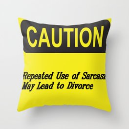 Sarcasm May Lead to Divorce Text Design Throw Pillow