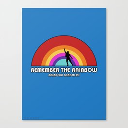 Remembering Rainbow Randolph Canvas Print