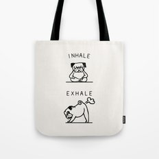 Inhale Exhale Pug Tote Bag