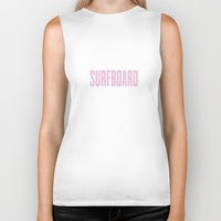 surfboard Biker Tanks featuring SURFBOARD by Trash Magic