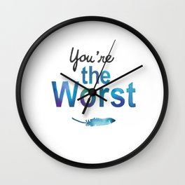 You're the worst Wall Clock