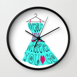 Wear Love Wherever You Go (aqua) Wall Clock