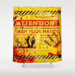 Prevent Zombie Outbreak: Wash your hands! Shower Curtain
