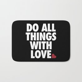 Do All Things With Love Bath Mat