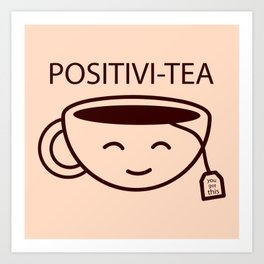 You Got This, Positive, Tea, Funny, Cute, Quote Art Print