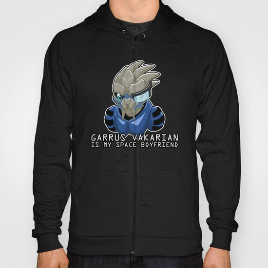 Garrus Vakarian Is My Space Boyfriend Hoody