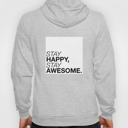 Stay Happy Stay Awesome (black edition) Hoody