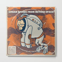 Space Ape - Simian Sounds from Beyond Space! Metal Print