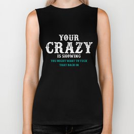 Funny Saying T-Shirt Your Crazy Is Showing Humor Sarcastic Biker Tank