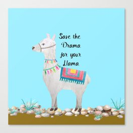 Save the Drama Canvas Print