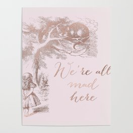 Alice in the rose gold - We're all mad here Poster
