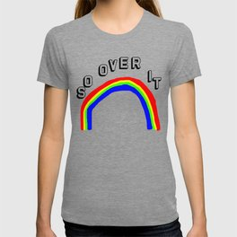 So Over It T-shirt