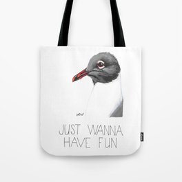 Gulls Just Wanna Have Fun (Lauging Gull) Tote Bag