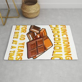 Chocolate Lover Functioning Chocoholic for 40 Years One Bite at a Time Rug