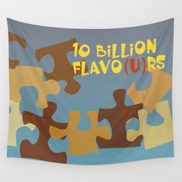 10 Billion Flavo(u)rs Wall Tapestry