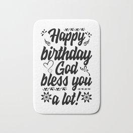 Happy Birthday God Bless You A Lot Bath Mat