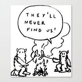 NEVER FIND US Canvas Print