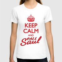 better call saul T-shirts featuring Keep Calm and Call Saul by RobHansen