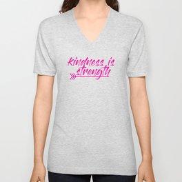 kindness is strength Unisex V-Neck