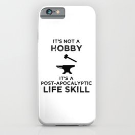 It's Not A Hobby Funny Blacksmithing Design iPhone Case