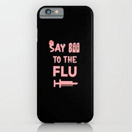 Say Boo To The Flu Vaccinate Nurse Slogan nurse iPhone Case