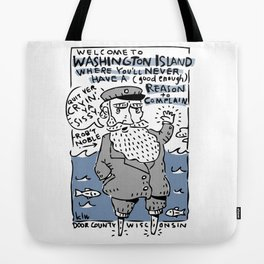 Welcome to Washington Island! Quit Yer Cryin'! Tote Bag